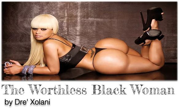 The Worthless Black Woman