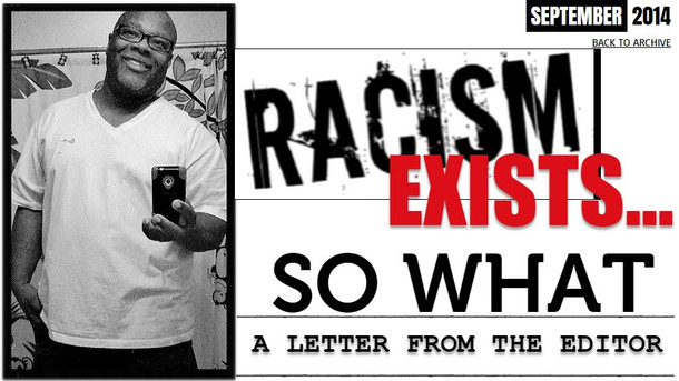 Racism Exists...So What