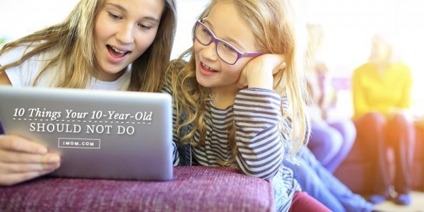 10 Things Your 10-Year-Old Should Not Do