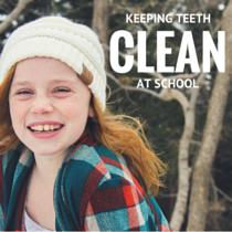 Keeping Teeth Clean at School