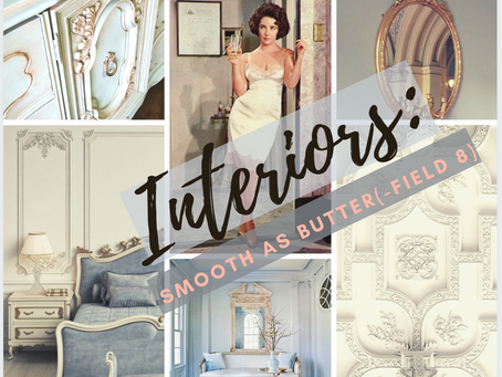 Interiors: Smooth as Butter (field 8)