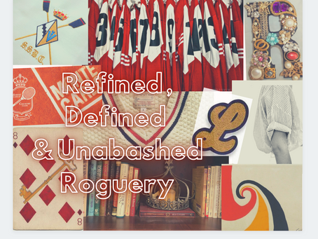 Refined, Defined & Unabashed Roguery