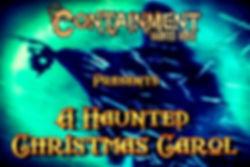 Containment Haunted Christmas Carol
