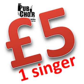 £5 singer ticket for any Pub Choir night