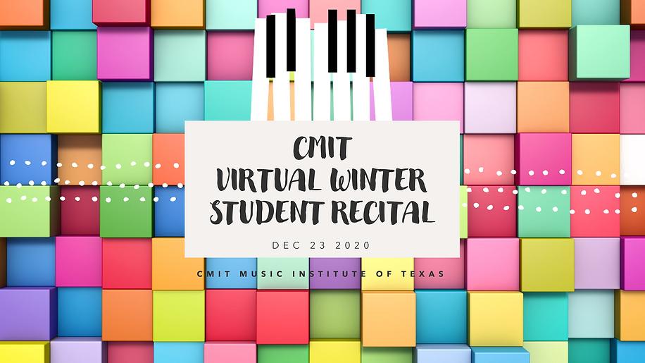 2020 CMIT VIRTUAL WINTER STUDENT RECITAL
