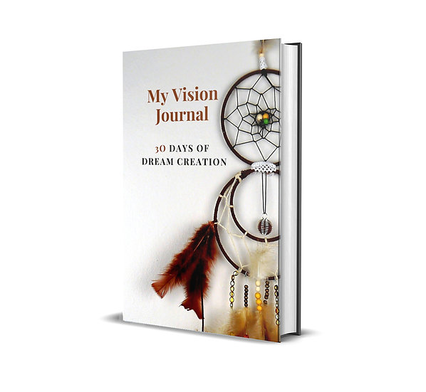 My Vision Journal - 30 Days of Dream Creation