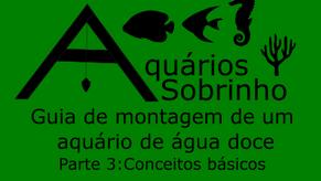Guia de montagem de um aquário de água doce - Parte 3: Conceitos básicos