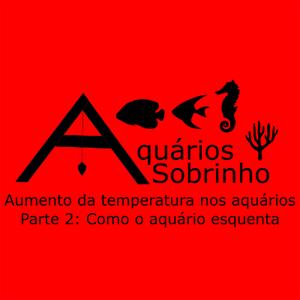 aquário esquenta temperatura