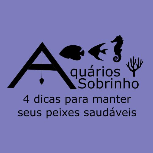 peixes saudáveis aquário dica