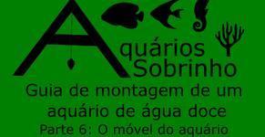 Guia de montagem de um aquário de água doce - Parte 6: O móvel do aquário