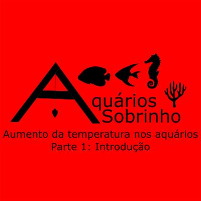 aumento temperatura aquário peixe