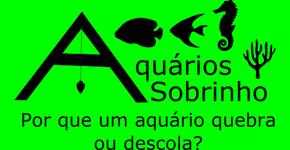 Por que motivo um aquário quebra ou descola
