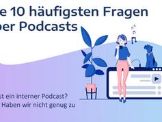 #9 von 10: Was ist ein firmeninterner Podcast?