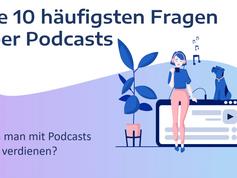 #6 der 10 häufigsten Fragen über Podcasts: Kann man mit Podcasts Geld verdienen?