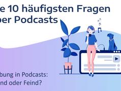 Frage #10 Werbung in Podcasts: Freund oder Feind?