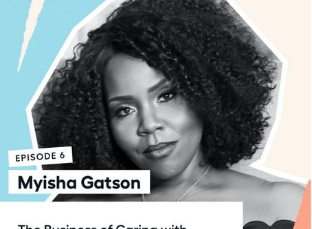 The Business of Caring with Myisha Gatson