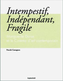 Intempestif, Indépendant, Fragile,