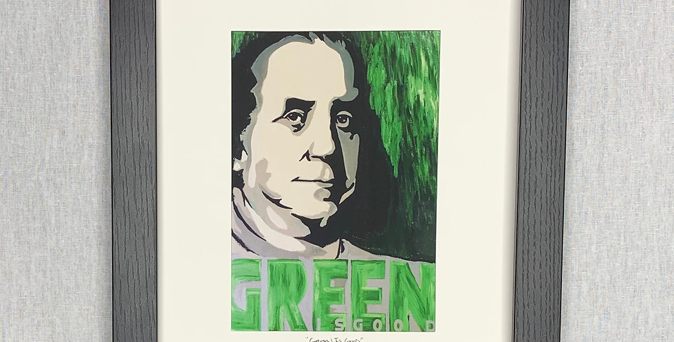 'Green Is Good' : 8x10 Framed Print