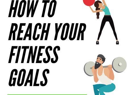 HOW TO REACH YOUR FITNESS GOALS?