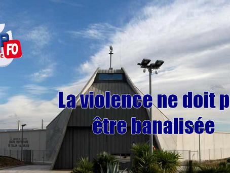 Prison de Toulon-la-Farlède : La violence ne doit pas être banalisée