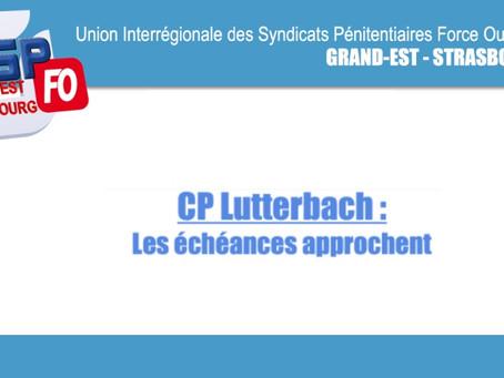Centre Pénitentiaire de Lutterbach : Les échéances approchent