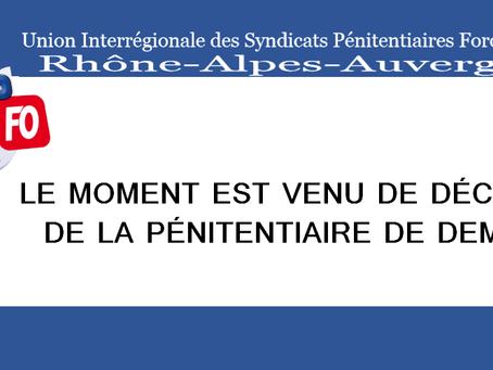DI Rhône-Alpes-Auvergne : Le moment est venu de décider de la pénitentiaire de demain.
