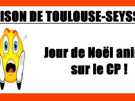 Prison de Toulouse-Seysses : Jour de Noël animé sur le CP !