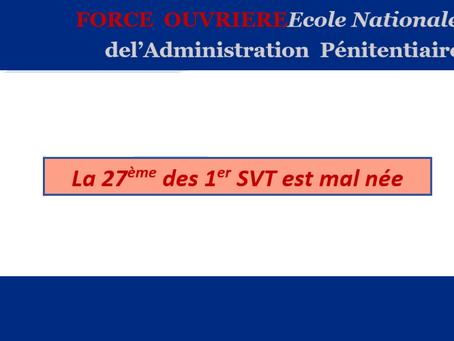 École Nationale d'Administration Pénitentiaire : La 27ème des 1ers SVT est mal née