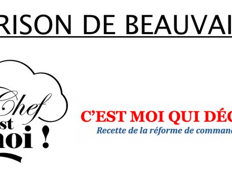 Prison de Beauvais : C'est moi qui décide ! Recette de la réforme de commandement