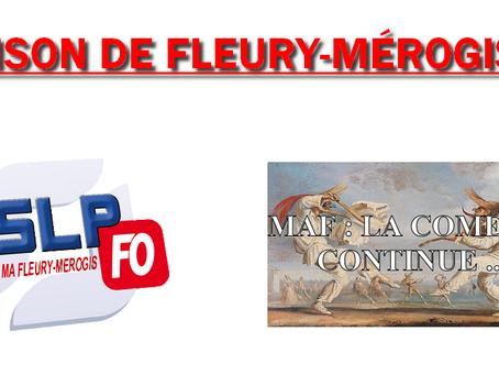 Prison de Fleury-Mérogis : MAF, la comédie continue...