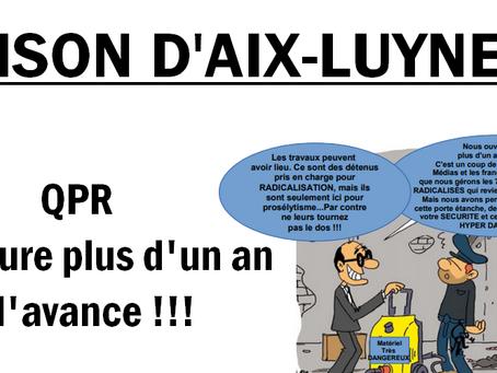 Prison d'Aix-Luynes : QPR, ouverture plus d'un an à l'avance !!!