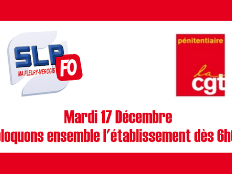 Prison de Fleury-Mérogis : Mardi 17 Décembre bloquons ensemble l'établissement dès 6h00