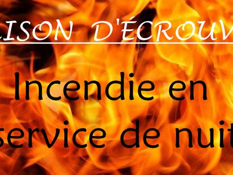 Prison d'Écrouves : Incendie en service de nuit