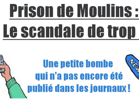 Prison de Moulins : Le scandale de trop ? Une petite bombe qui n'a pas encore été publié dans le