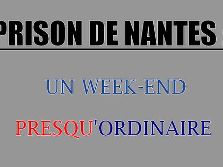 Prison de Nantes : Un week-end presqu'ordinaire