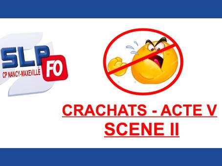 Prison de Nancy-Maxéville : Crachats - Acte V Scène II