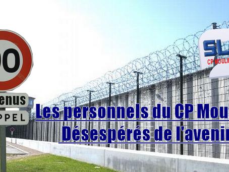Prison de Moulins : Les personnels du CP Moulins... Désespérés de l'avenir ?