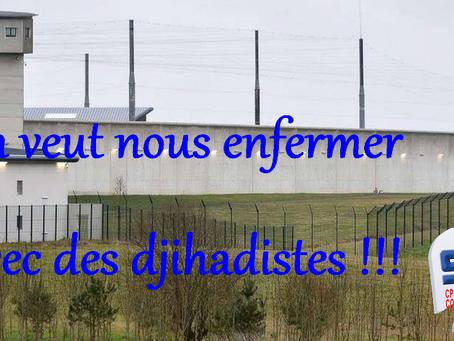 Prison de Condé-sur-Sarthe : On veut nous enfermer avec des djihadistes !!!