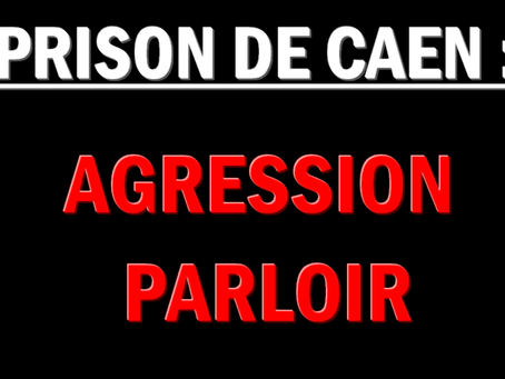 Prison de Caen : Agression parloir