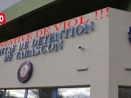 Prison de Tarascon : Tentative de viol !!!