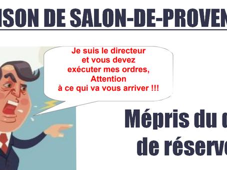 Prison de Salon-de-Provence : Mépris du droit de réserve !!!