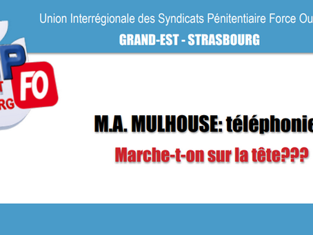 Prison de Mulhouse : Téléphonie... Marche-t-on sur la tête ???