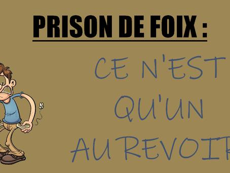 Prison de Foix : Ce n'est qu'un au revoir !