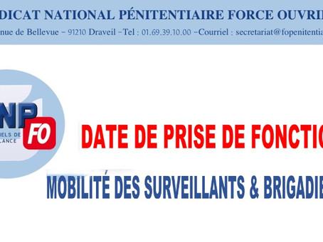 Date de prise de fonction : Mobilité des surveillants et Brigadiers