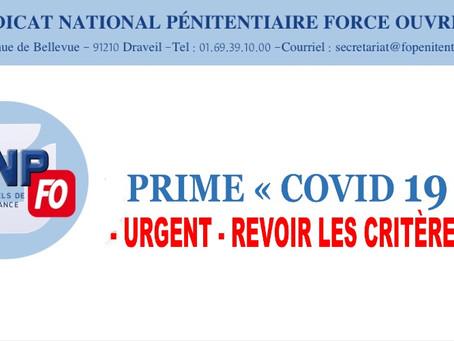 """Prime """"COVID-19"""" : Urgent revoir les critères"""