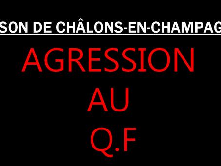 Prison de Châlons-en-Champagne : Agression au quartier femmes