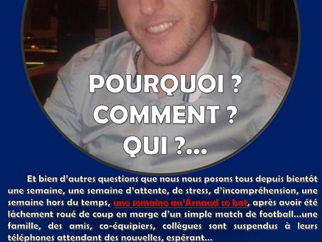 Courage Arnaud : Pourquoi ? Comment ? Qui ? ...