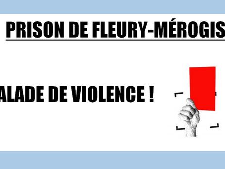 Prison de Fleury-Mérogis : Escalade de violence !
