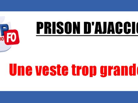 Prison d'Ajaccio : Une veste trop grande !!!
