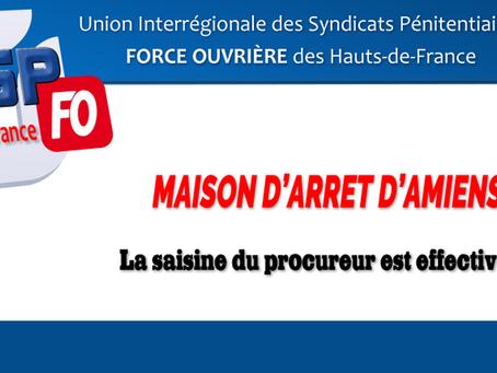 Prison d'Amiens : La saisine du procureur est effective !